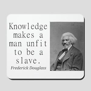 Knowledge Makes A Man Mousepad