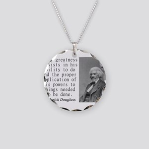 Mans Greatness Consists Necklace