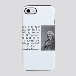 Mans Greatness Consists iPhone 7 Tough Case