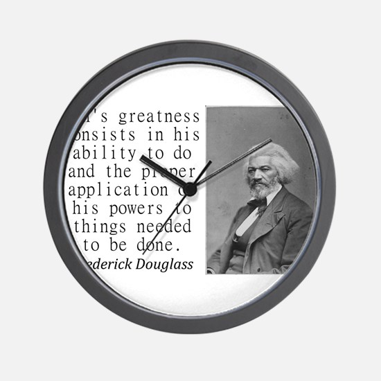 Mans Greatness Consists Wall Clock
