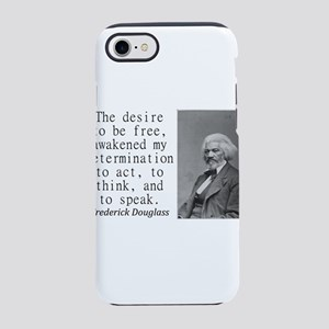 The Desire To Be Free iPhone 7 Tough Case