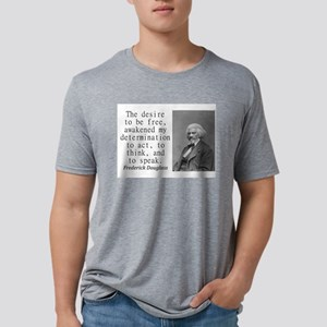 The Desire To Be Free Mens Tri-blend T-Shirt