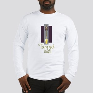 Tapped Out! Long Sleeve T-Shirt
