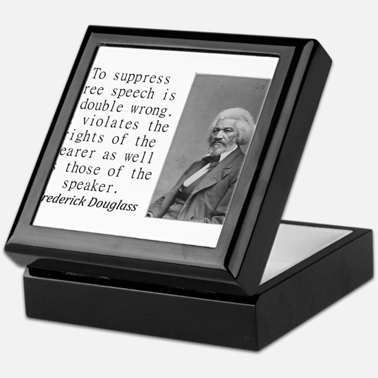 To Suppress Free Speech Keepsake Box