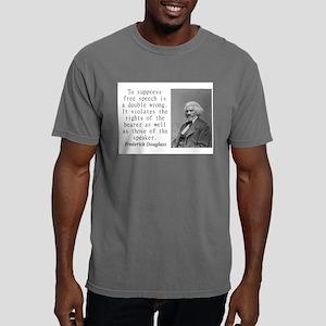 To Suppress Free Speech Mens Comfort Colors Shirt