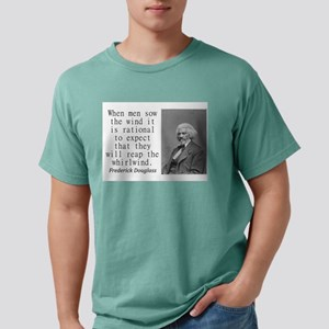 When Men Sow The Wind Mens Comfort Colors Shirt