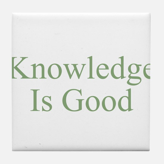 Knowledge Is Good Tile Coaster