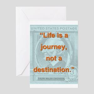 Life Is a Journey - Ralph Waldo Emerson Greeting C