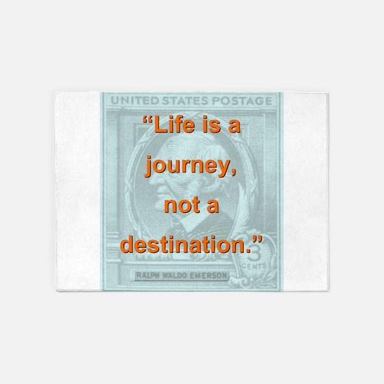 Life Is a Journey - Ralph Waldo Emerson 5'x7'Area