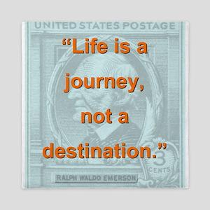 Life Is a Journey - Ralph Waldo Emerson Queen Duve