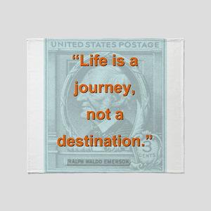 Life Is a Journey - Ralph Waldo Emerson Throw Blan