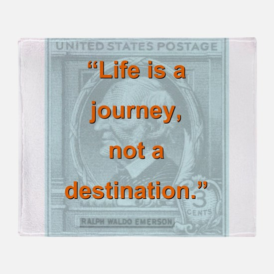 Life Is a Journey - Ralph Waldo Emerson Throw Blan