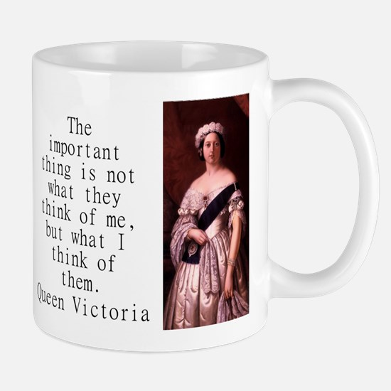 The Important Thing Is - Queen Victoria Mug