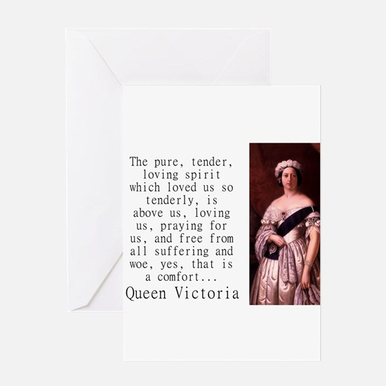 The Pure Tender Loving Spirit - Queen Victoria Gre