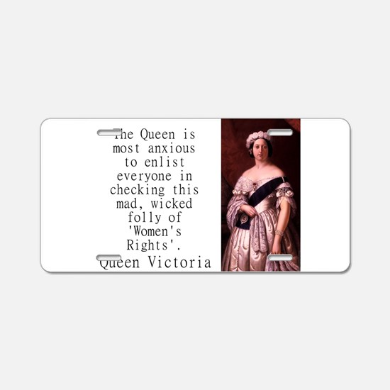 The Queen Is Most Anxious - Queen Victoria Aluminu