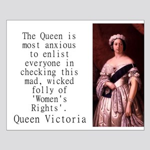 The Queen Is Most Anxious - Queen Victoria Small P