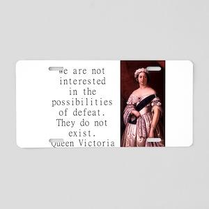 We Are Not Interested - Queen Victoria Aluminum Li