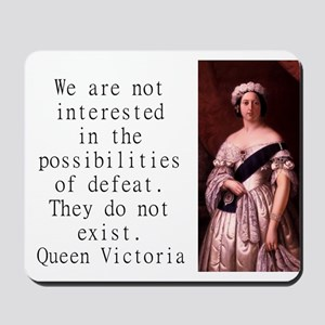 We Are Not Interested - Queen Victoria Mousepad