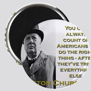 You Can Always Count On Americans - Churchill Magn