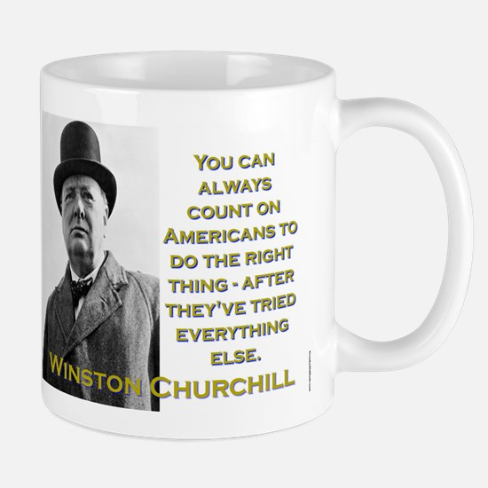 You Can Always Count On Americans - Churchill Mug