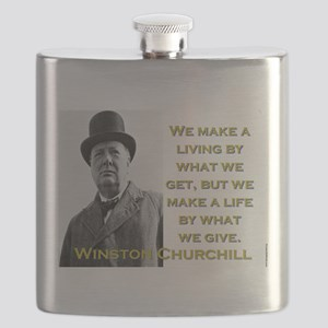 We Make A Living By What We Get - Churchill Flask