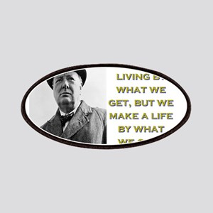 We Make A Living By What We Get - Churchill Patch