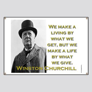 We Make A Living By What We Get - Churchill Banner