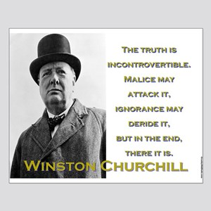 The Truth Is Incontrovertible - Churchill Small Po