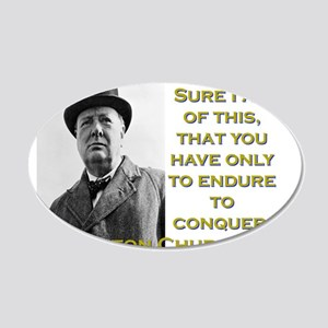 Sure I Am Of This - Churchill 20x12 Oval Wall Deca