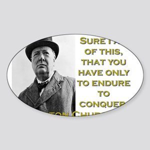 Sure I Am Of This - Churchill Sticker (Oval)