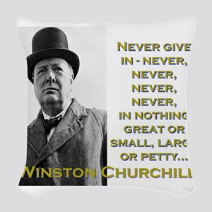 Never Give In - Churchill Woven Throw Pillow