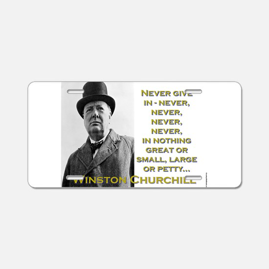 Never Give In - Churchill Aluminum License Plate