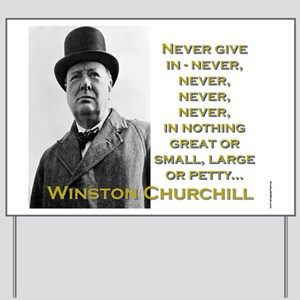 Never Give In - Churchill Yard Sign