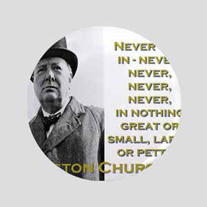 Never Give In - Churchill Button