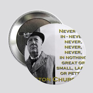 "Never Give In - Churchill 2.25"" Button"
