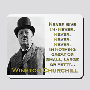 Never Give In - Churchill Mousepad