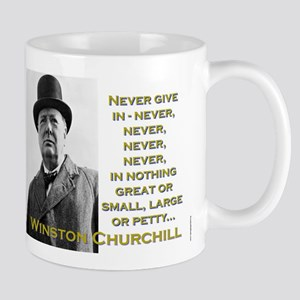Never Give In - Churchill 11 oz Ceramic Mug