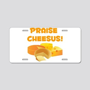 Praise Cheesus! Aluminum License Plate