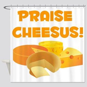 Praise Cheesus! Shower Curtain
