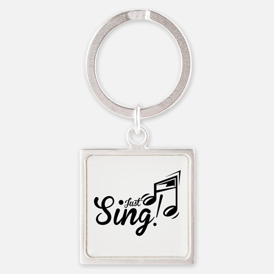 Just Sing Square Keychain