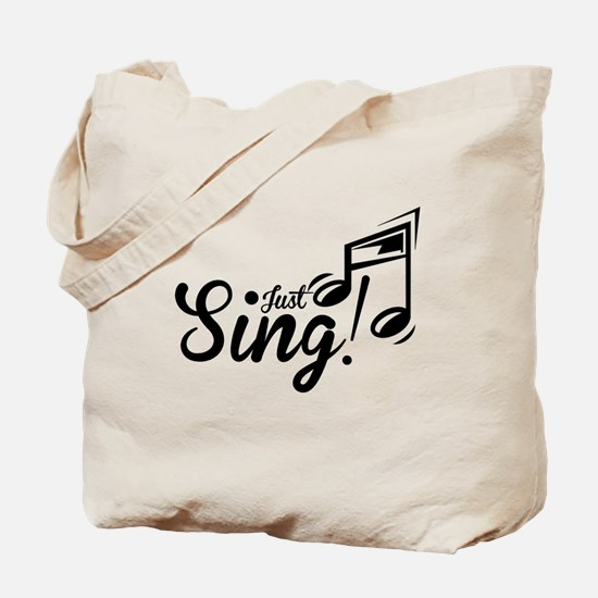 Just Sing Tote Bag