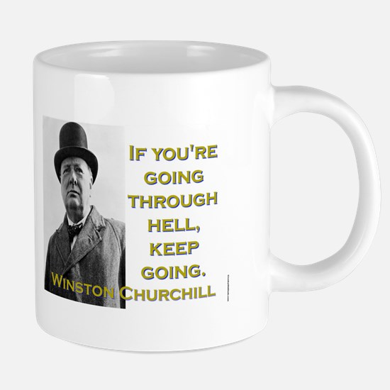 If Youre Going Through Hell - Churchill 20 oz Cera