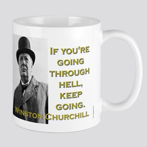 If Youre Going Through Hell - Churchill 11 oz Cera