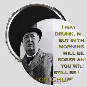 I May Be Drunk - Churchill Magnet