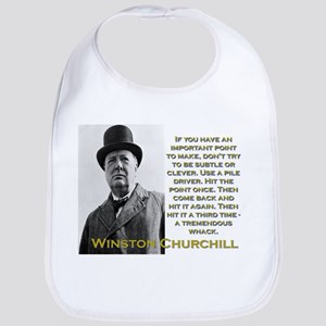 If You Have An Important Point To Make - Churchill