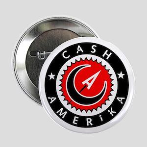"Cash Amerika 2.25"" Button (10 pack)"
