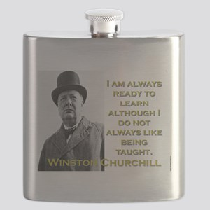 I Am Always Ready To Learn - Churchill Flask