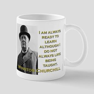I Am Always Ready To Learn - Churchill 11 oz Ceram