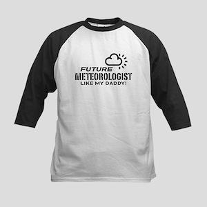 Future Meteorologist Like My Daddy Kids Baseball J