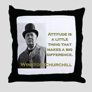 Attitude Is A Little Thing - Churchill Throw Pillo